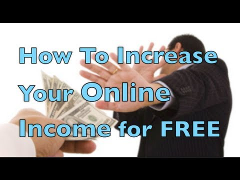 How To Increase Your Online Income for FREE!