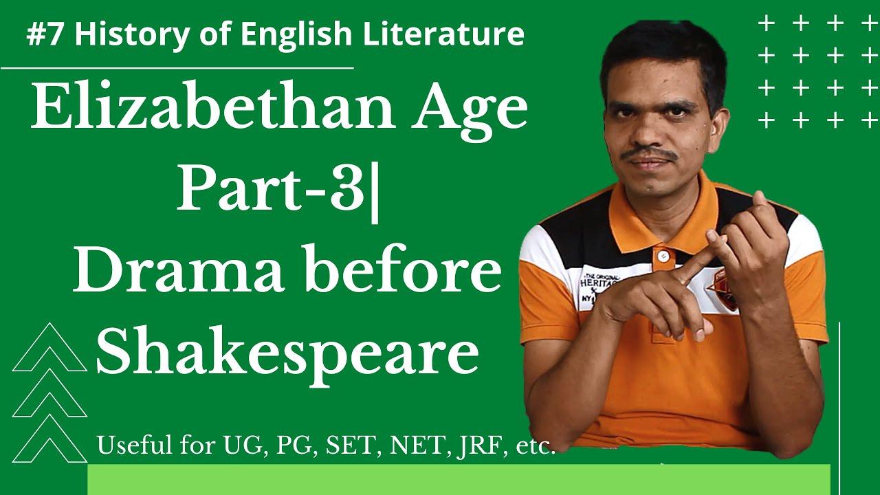 Elizabethan Age/ Shakespearean Age Part-3| Drama before Shakespeare
