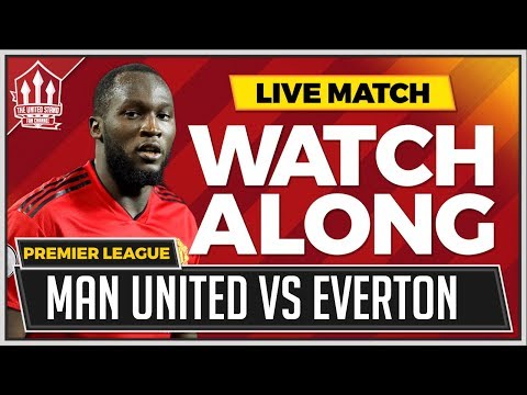 Manchester United Vs Everton LIVE Stream Watchalong