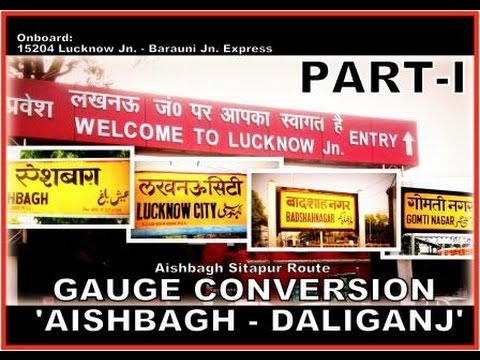 Departing Lucknow Jn. | GAUGE CONVERSION Aishbagh ⇌ Sitapur Route (Part-I)