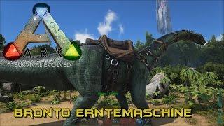 Ark Survival Evolved - Bronto Erntemaschine ◈ Gameplay German Deutsch