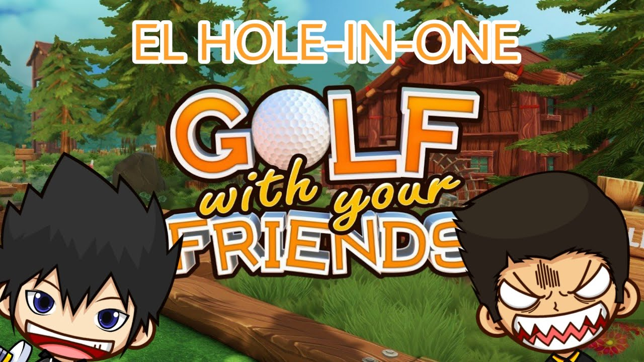 EL HOLE-IN-ONE - Golf with your friends - YouTube