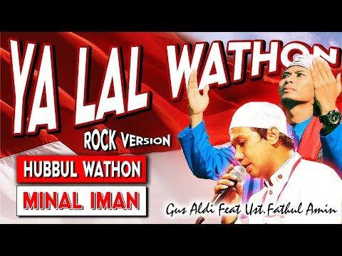YAA LAL WATHON - Gus Aldi Feat Fathul Amin -  Hubbul Wathon Minal Iman - Sholawat Terbaru 2017