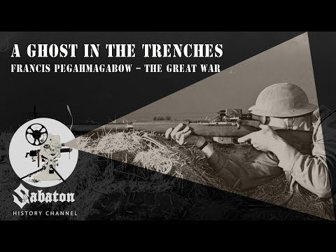 A Ghost in the Trenches – Francis Pegahmagabow – Sabaton History 018