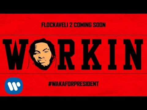 Waka Flocka Flame - Workin [OFFICIAL AUDIO] Thumbnail image