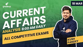 Daily Current Affairs Analysis by Kush Pandey For All Bank Exams | 18th March | Gradeup