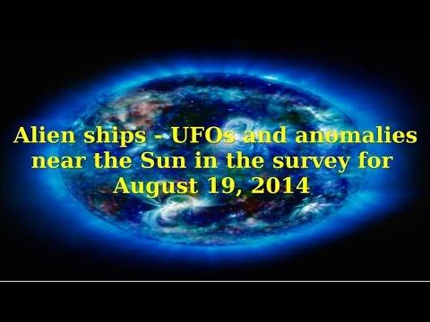 Alien ships - UFOs and anomalies near the Sun in the survey for August 19, 2014