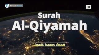 Surah Al-Qiyamah - Ustadz Hanan Attaki   Murottal Al Qur'an Merdu ᴴᴰ