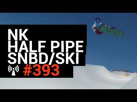 NK Snowboard en Freestyle Ski 2017 - Half Pipe - IBOARDCAST#393