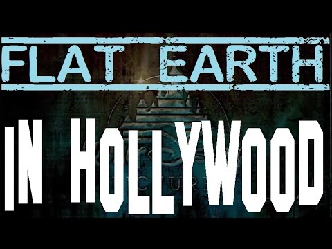 FLAT EARTH | IN HOLLYWOOD