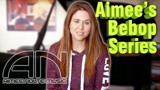 Aimee's Bebop Series