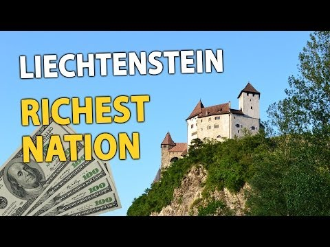 Liechtenstein - RICHEST nation in the world ($140K per capita)