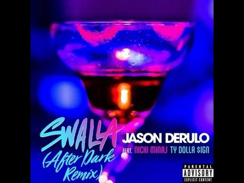 Jason Derulo - Swalla (feat. Nicki Minaj & Ty Dolla $ign) [After Dark Remix] Lyrics