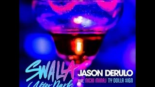 Download Jason Derulo - Swalla (feat. Nicki Minaj & Ty Dolla $ign) [After Dark Remix] Lyrics MP3 song and Music Video