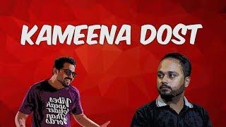 Kameena Dost | Comedy Skit | The Idiotz