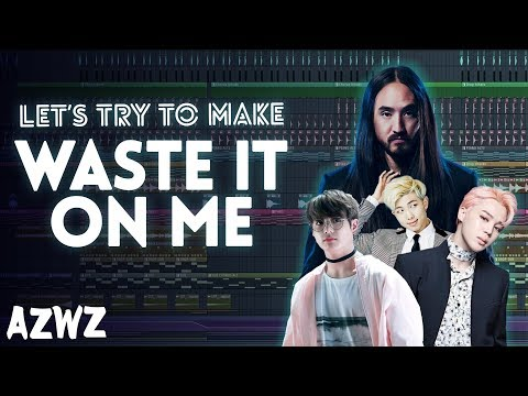 Let's Try To Make The Beat From Steve Aoki - Waste It On Me Feat. BTS