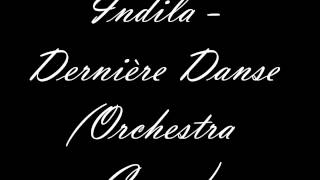 Repeat youtube video Indila - Dernière Danse (Orchestra Cover)
