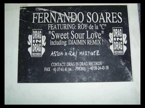 FERNANDO SOARES featuring Roy de la C - SWEET AND SOUR LOVE - DJAIMIN REMIX