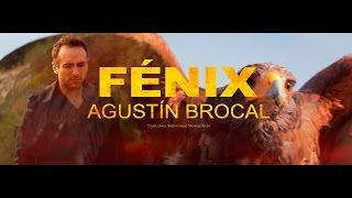 Agustín Brocal - FÉNIX. (Vídeo oficial)