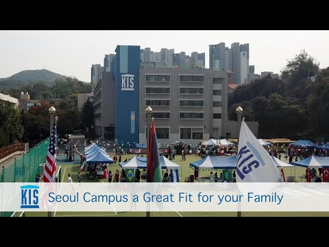 KIS Seoul Campus a Great Fit for your Family
