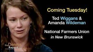 Upcoming Episode: Amanda Wildeman and Tedd Wiggins - Farm Economy in New Brunswick (Business)