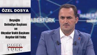 Haydar Ali Yıldız Habertürk 39 e konuk oldu Akşam Haberleri 17 Ağustos 2019