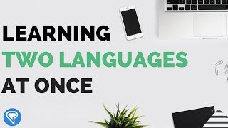Learning Two Languages At Once