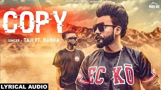 Copy (Lyrical Audio) Taji feat Banka | New Punjabi Song 2018 | White Hill Music