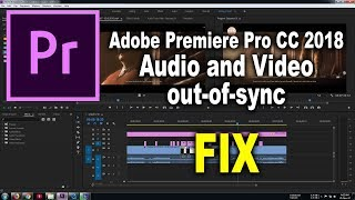 Adobe Premiere Pro CC 2018 Audio and Video out of sync FIX 100 Working