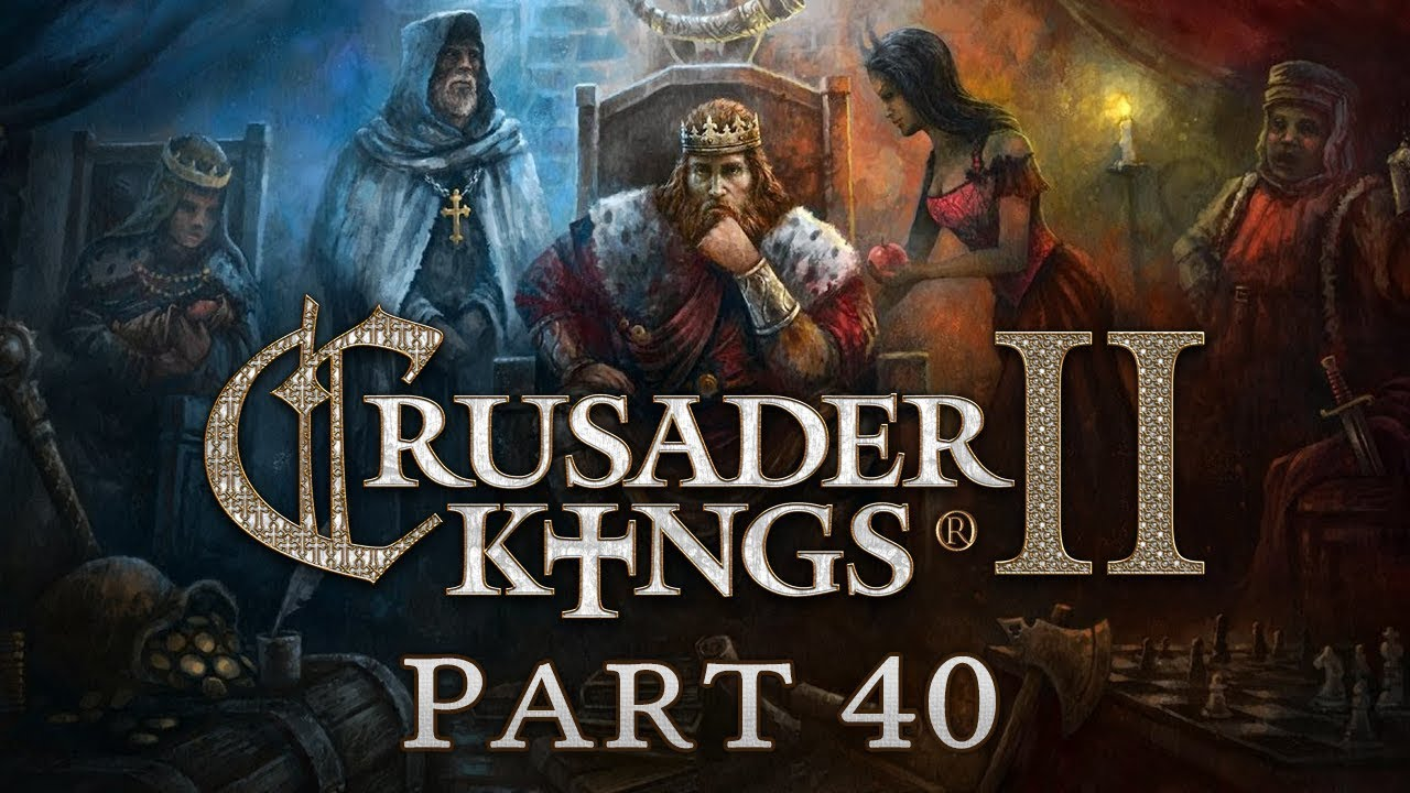 Crusader Kings 2 - Part 40 - The Border Gore Wars
