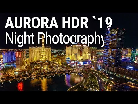 Aurora HDR 2019 (vs 2018) Night Photography HDR Images