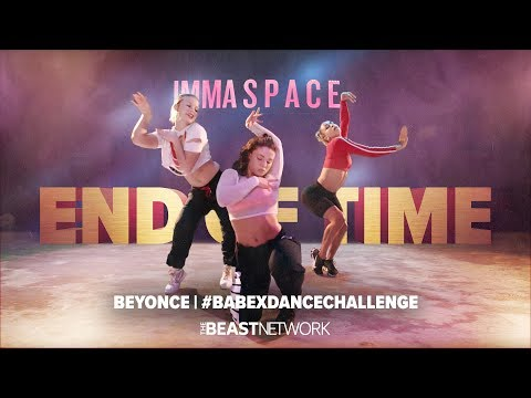 Beyonc茅 - END OF TIME - #BABExdanceCHALLENGE