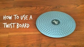 How to use a Twist Board to Lose Belly Fat