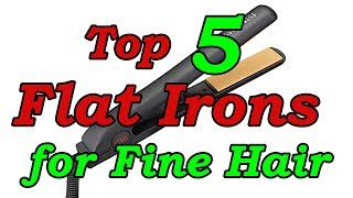 Top 5 Best Flat Iron for Fine Hair 2018
