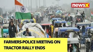 Farmers-Police Meeting On Tractor Rally Ends | NewsX Ground Report | NewsX