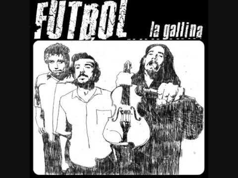 Fútbol - La Gallina (2011) [Full Album]