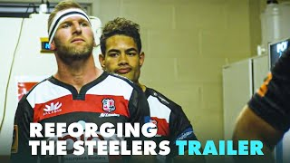 What Playing For Jonah Lomu's Old Team Means | Reforging The Steelers Trailer | RugbyPass