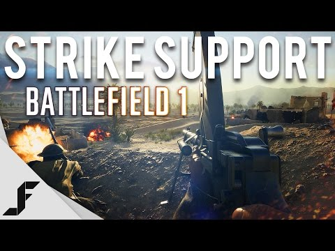 STRIKE SUPPORT - Battlefield 1