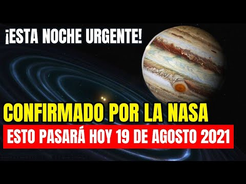 ¡Confirmado Por La NASA, Esto Pasará En El Mundo! Gran Suceso Hoy 19 De Agosto 2021