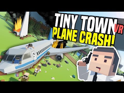 PLANE CRASH - Tiny Town VR Suggestions #1 | Zombie Apocalypse! (HTC Vive Gameplay)