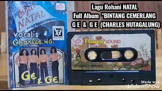 Lagu Rohani NATAL Full Album \\\x22 BINTANG CEMERLANG\\\x22 GE \\u0026 GE ( CHARLES HUTAGALUNG)