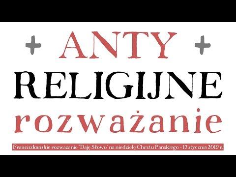 Antyreligijne rozważanie: Daję Słowo - Chrzest Pański - 13 I 2019