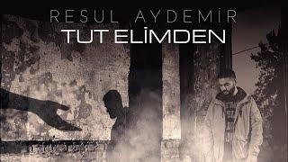 Resul Aydemir - Tut Elimden Prod Nasihat Resimi