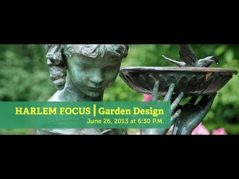 Harlem Focus | Garden Design: The Art of Color, Variety and Form