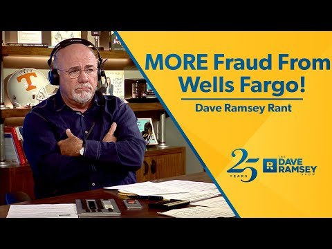 more-fraud-from-wells-fargo!---dave-ramsey-rant