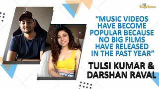 Tulsi Kumar-Darshan Raval on their single 'Is Qadar',the rise of music videos during pandemic & more