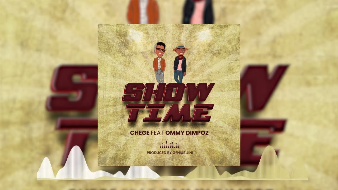 Chege Ft Ommy Dimpoz - Show Time (Official Audio)