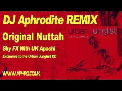 Aphrodite Remix  Shy Fx and UK Apachi Original Nuttah