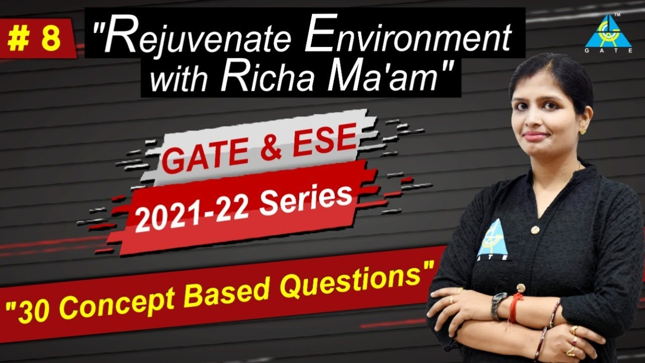 Live | 30 Concept Based Questions | By Richa Mam | Environment | CE | GATE & ESE Series 2021-22