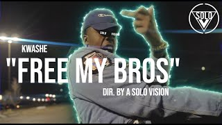 """Kwashe - """"Free My Bros"""" (Official Video) 